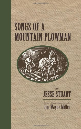 Songs of a Mountain Plowman (1938471156) by Jesse Stuart