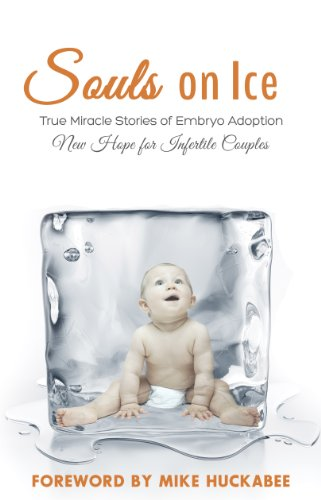 Souls On Ice: True Miracle Stories of Embryo Adoption: Various