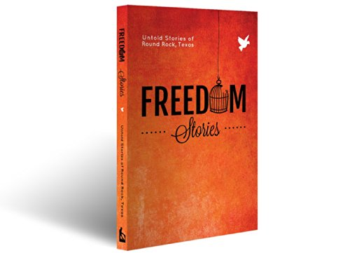 9781938478383: Freedom Stories: Untold Stories of Round Rock, Texas