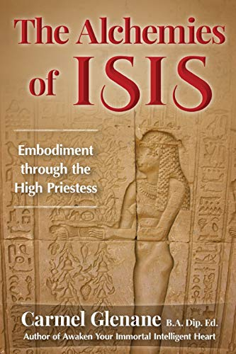 9781938487217: The Alchemies of Isis: Embodiment through the High Priestess