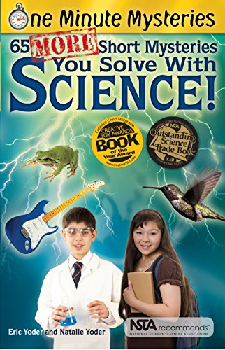 65 More Short Mysteries You Solve with Science! (One Minute Mysteries): Yoder, Eric; Yoder, Natalie