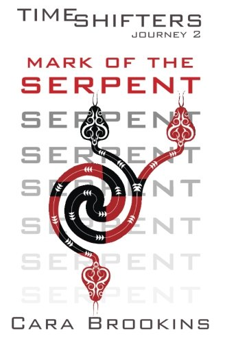 Mark of the Serpent: Timeshifters Journey 2 (Volume 2): Brookins, Cara