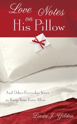 9781938499050: Love Notes on His Pillow - Everyday Ways to Keep Your Marriage Alive