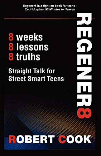 9781938499081: Regener8: Straight Talk for Street Smart Teens