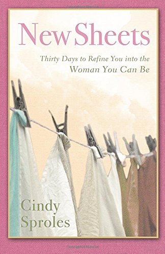 9781938499227: New Sheets - 30 Days to Refine You into the Woman You Can Be