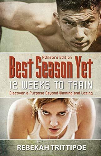9781938499555: Best Season Yet: 12 Weeks to Train: Athlete s Edition