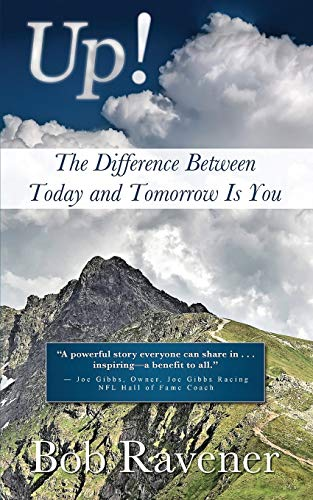 Up! - The Difference Between Today and Tomorrow Is You: Bob Ravener