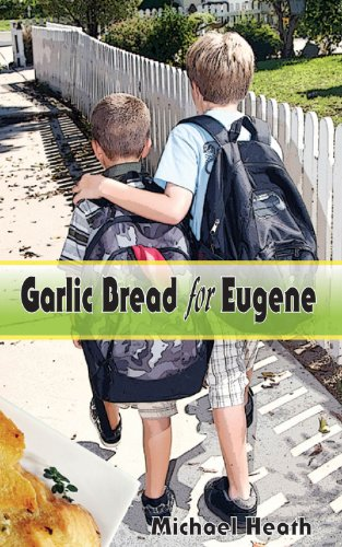 9781938501241: Garlic Bread for Eugene