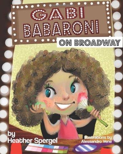 9781938501296: Gabi Babaroni On Broadway! (Gabi Babaroni Series)
