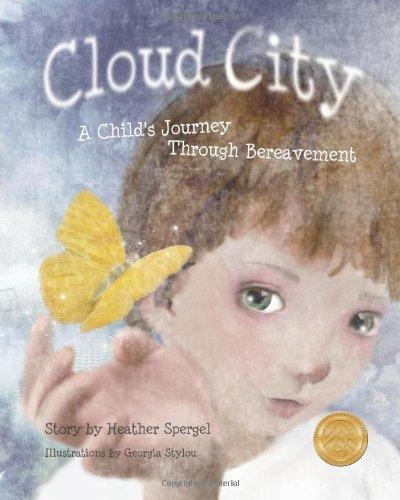 Cloud City: A Child's Journey Through Bereavement: Spergel, Heather