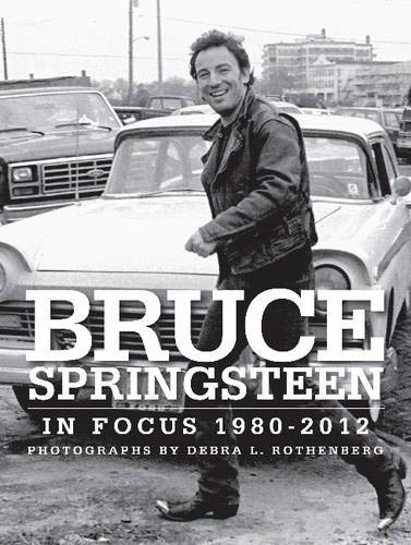 9781938501517: Bruce Springsteen in Focus 1980-2012