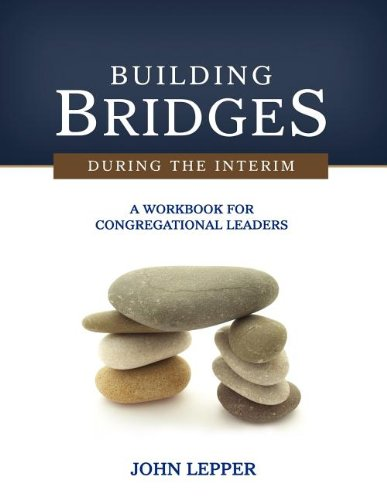 9781938514005: Building Bridges During the Interim: A Workbook for Congregational Leaders