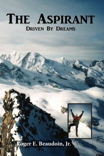 9781938517495: The Aspirant: Becoming a Climber, Mountain Peaks & the Matterhorn