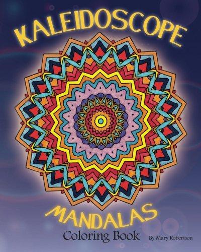 9781938519024: Kaleidoscope Mandalas: Coloring Book (Volume 1)