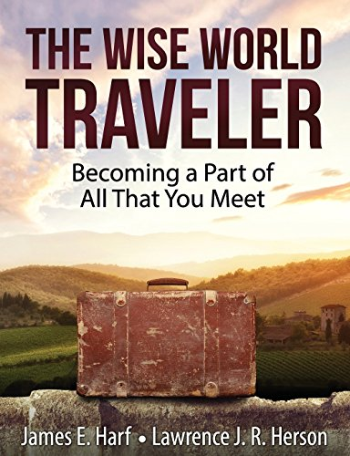 The Wise World Traveler: James E. Harf