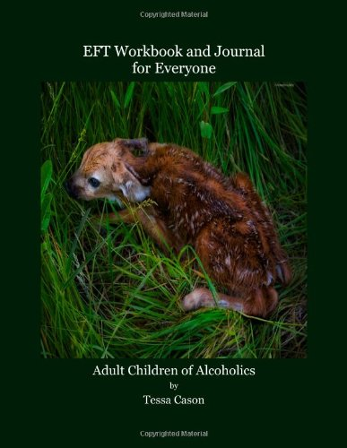 9781938525032: EFT Workbook and Journal for Everyone – Adult Children of Alcoholics