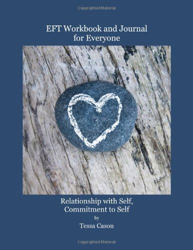 9781938525292: EFT Workbook and Journal for Everyone – Relationship w/Self, Commitment to Self