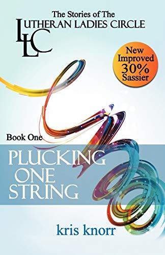 9781938531033: The Lutheran Ladies' Circle: Plucking One String