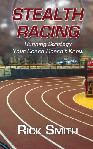 9781938545054: Stealth Racing: Running Strategy Your Coach Doesn't Know