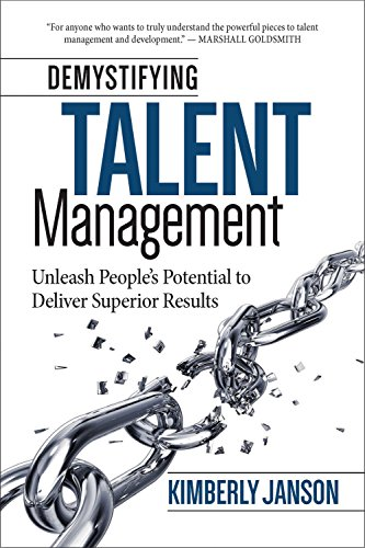 Demystifying Talent Management Unleash People's Potential to Deliver Superior Results: Janson,...