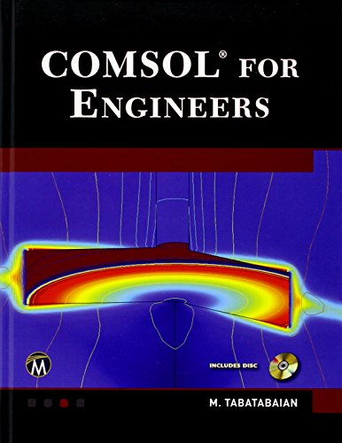Comsol for Engineers (Mixed media product): M. Tabatabaian