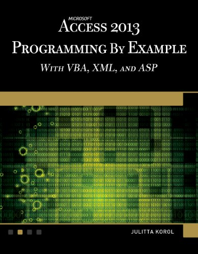9781938549809: Microsoft Access 2013 Programming by Example with VBA, XML, and ASP