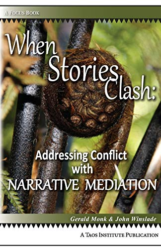 9781938552014: When Stories Clash: Addressing Conflict with Narrative Mediation