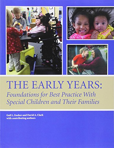 The Early Years: Foundations for Best Practice with Special Children and Their Families (Paperback)...