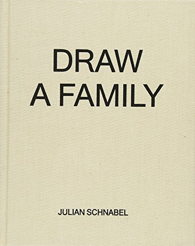 To Draw a Family [SIGNED COPY]: Schnabel, Julian