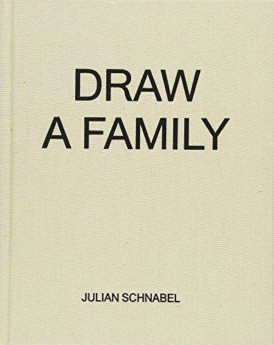 9781938560569: Julian Schnabel: Draw a Family