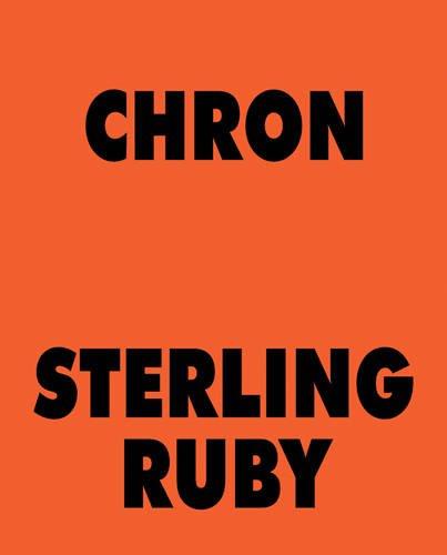 9781938560965: Sterling Ruby: CHRON