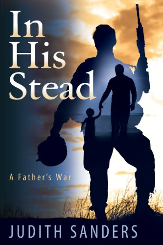 In His Stead; A Father's War: Sanders, Judith
