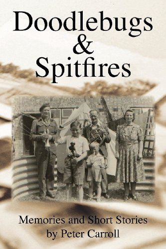 9781938581038: Doodlebugs & Spitfires - Memories and Short Stories