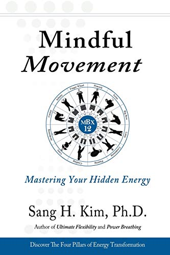 9781938585289: Mindful Movement: Mastering Your Hidden Energy