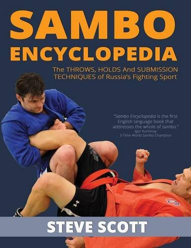 9781938585418: Sambo Encyclopedia: The Throws, Holds And Submission Techniques Of Russia's Fighting Sport
