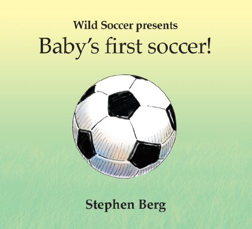 9781938591020: Baby's first soccer! (Wild Soccer)
