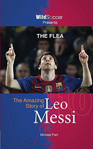 9781938591099: The Flea - The Amazing Story of Leo Messi