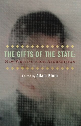 9781938604553: The Gifts of the State and Other Stories: New Writing from Afghanistan