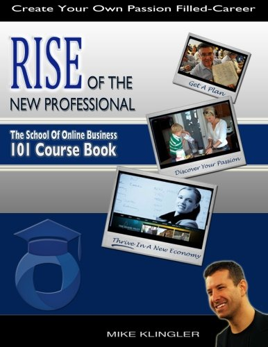 9781938608001: Rise of the New Professional: The School of Online Business 101 Course Book