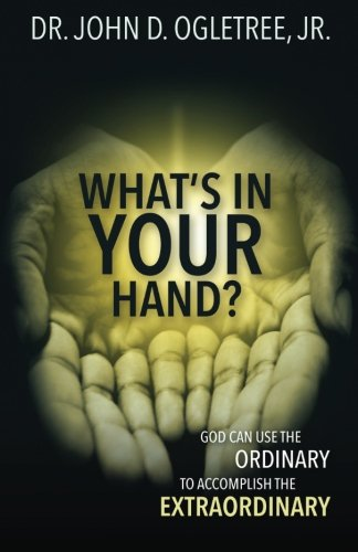 What's in Your Hand: Ogletree Jr., Dr.