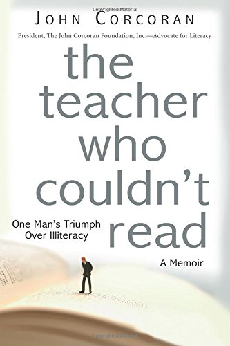 9781938620515: The Teacher Who Couldn't Read: One Man's Triumph Over Illiteracy