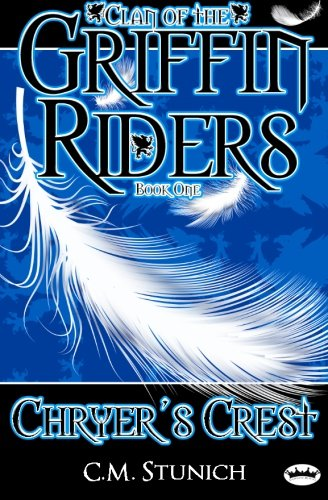 9781938623400: Clan of the Griffin Riders: Chryer's Crest (Volume 1)