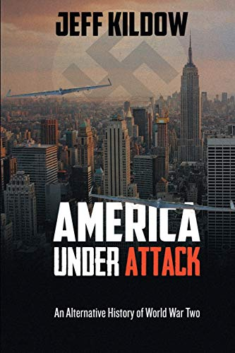 9781938624179: America Under Attack: An Alternative History of World War Two