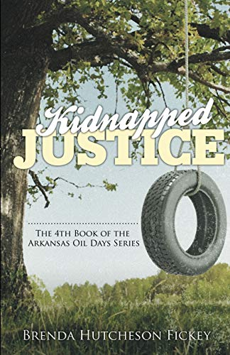 Kidnapped Justice (Arkansas Oil Days): Brenda Hutcheson Fickey