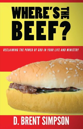 9781938624612: Where's the Beef: Reclaiming the Power of God in Your Life and Ministry