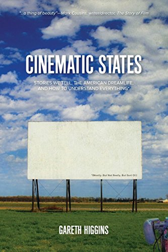 9781938633171: Cinematic States: Stories We Tell, the American Dreamlife, and How to Understand Everything*