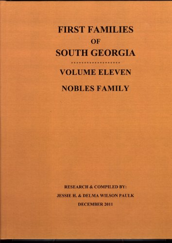 9781938637100: First Families of South Georgia, Volume Eleven, Nobles Family (First Families of South Georgia)
