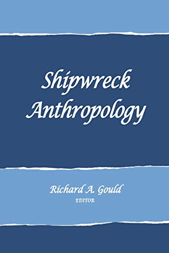 9781938645044: Shipwreck Anthropology (School for Advanced Research Advanced Seminar Series)