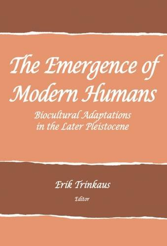 9781938645389: Emergence of Modern Humans: Biocultural Adaptations in the Later Pleistocene (School for Advanced Research Advanced Seminar Series)