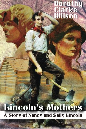 9781938659348: Lincoln's Mothers: A Story of Nancy and Sally Lincoln